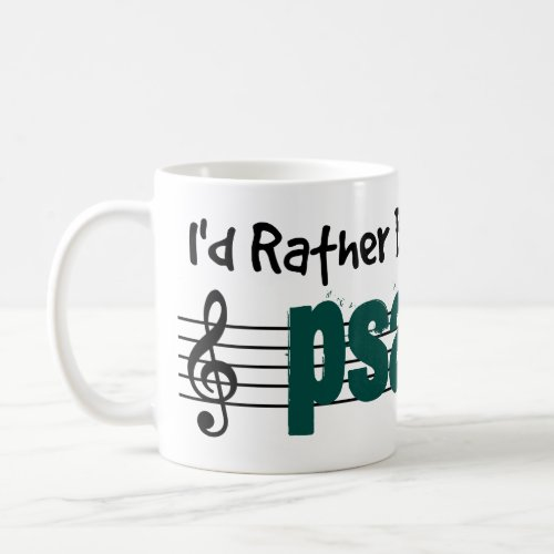 I'd Rather Be Playing My Psaltery Classic Coffee Mug