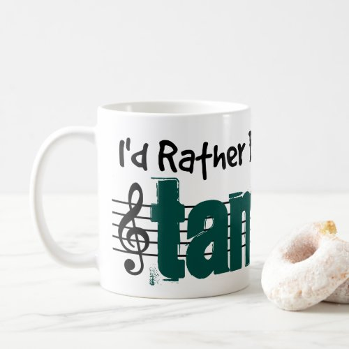 I'd Rather Be Playing My Tambura Classic Coffee Mug