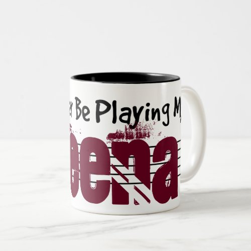 I'd Rather Be Playing My Veena Two-Tone Coffee Mug