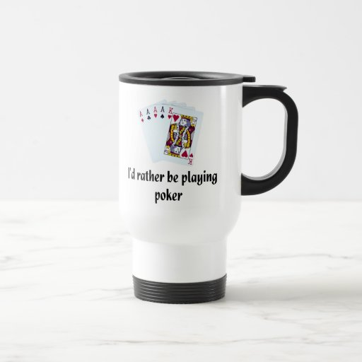 I'd rather be playing poker 15 oz stainless steel travel mug