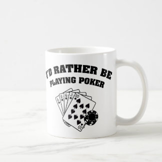 I'd Rather Be Playing Poker Mugs