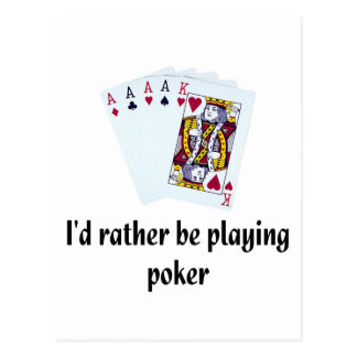 I'd rather be playing poker postcards