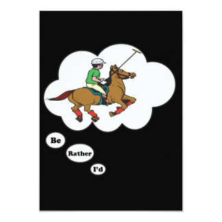 I'd rather be playing Polo 5x7 Paper Invitation Card