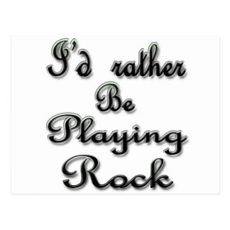 I'd rather be Playing Rock Postcard