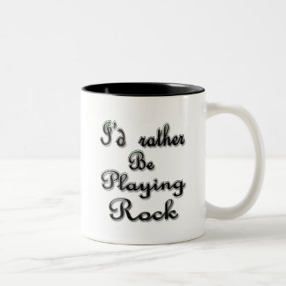I'd rather be Playing Rock Two-Tone Coffee Mug