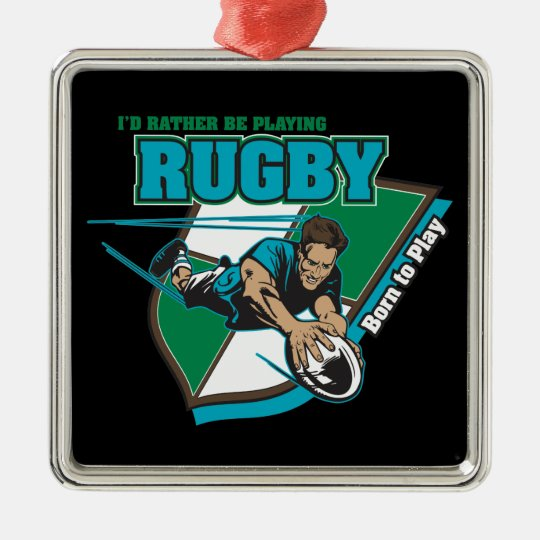 I'd Rather Be Playing Rugby Metal Ornament