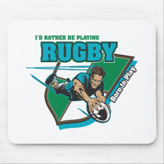 I'd Rather Be Playing Rugby Mouse Pad