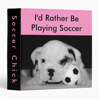 """I'd Rather Be Playing Soccer"" Bulldog Puppy Pink 3 Ring Binder"