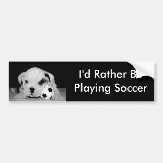 """I'd Rather Be Playing Soccer"" English Bulldog Bumper Sticker"