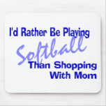 I'd Rather Be Playing Softball Mouse Pad