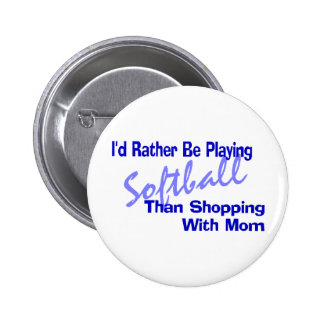 I'd Rather Be Playing Softball Pinback Button
