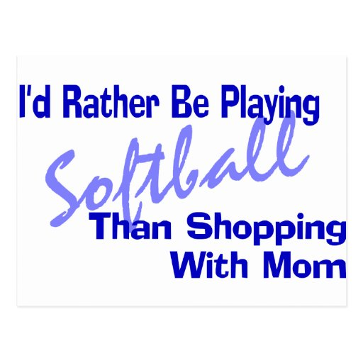 I'd Rather Be Playing Softball Post Cards