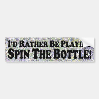 I'd Rather Be Playing Spin The Bottle - Sticker