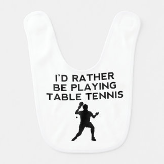 I'd Rather Be Playing Table Tennis Bib