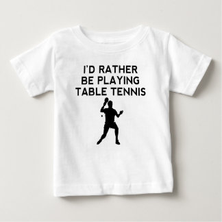 I'd Rather Be Playing Table Tennis Tee Shirt