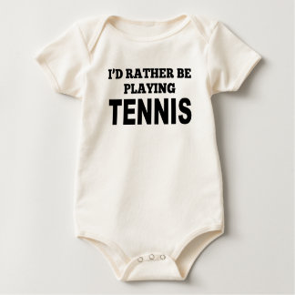 I'd Rather Be Playing Tennis Baby Bodysuits