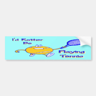 I'd Rather Be Playing Tennis Car Bumper Sticker