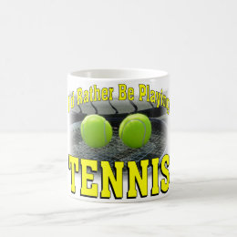 I'd Rather Be Playing Tennis Coffee Mug