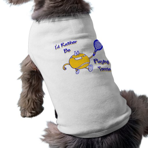 I'd Rather Be Playing Tennis Doggie T-shirt