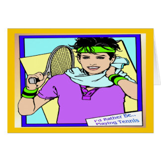 I'd Rather be Playing Tennis (female) Card
