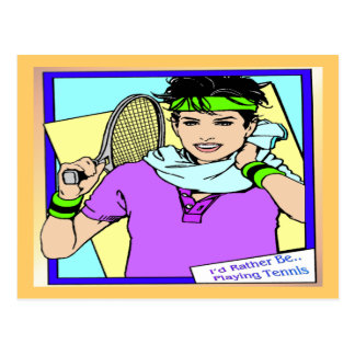 I'd Rather be Playing Tennis (female) Postcard
