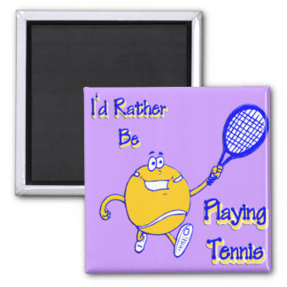 I'd Rather Be Playing Tennis Magnet