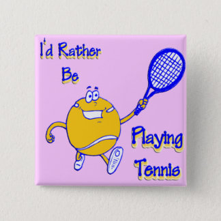 I'd Rather Be Playing Tennis Pinback Button