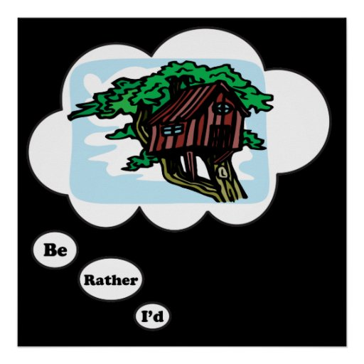 I'd rather be playing Tree House Poster