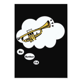 i'd rather be playing Trumpet 3 Card