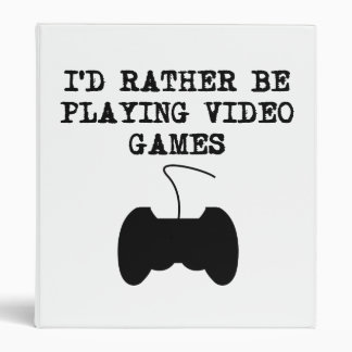 I'd Rather Be Playing Video Games 3 Ring Binder