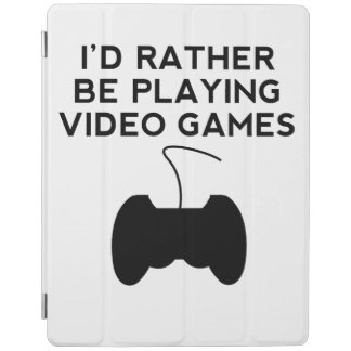 I'd Rather Be Playing Video Games iPad Cover