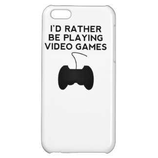I'd Rather Be Playing Video Games Cover For iPhone 5C