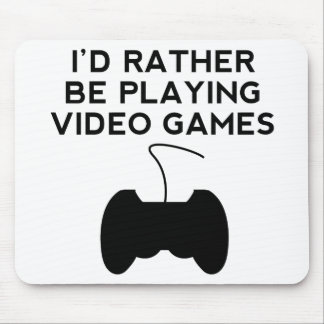 I'd Rather Be Playing Video Games Mousepads