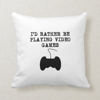 I'd Rather Be Playing Video Games Pillow