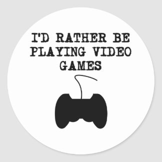 I'd Rather Be Playing Video Games Round Stickers