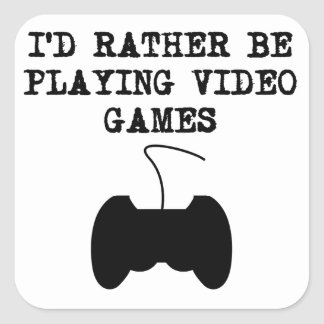 I'd Rather Be Playing Video Games Square Sticker
