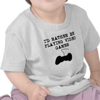 I'd Rather Be Playing Video Games T-shirt