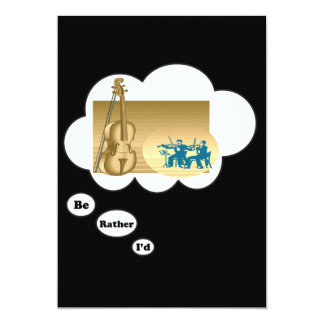 i'd rather be playing Violin 9 5x7 Paper Invitation Card