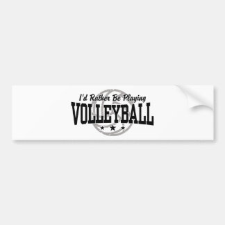 I'd Rather Be Playing Volleyball Car Bumper Sticker