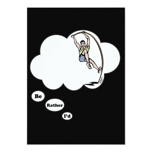 I'd rather be Pole Vaulting 5x7 Paper Invitation Card