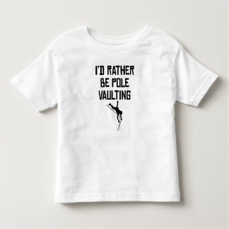 I'd Rather Be Pole Vaulting Tshirt