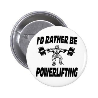I'd Rather Be Powerlifting Weightlifting Button