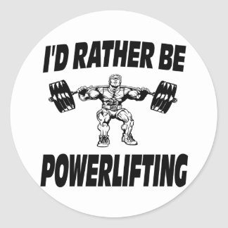 I'd Rather Be Powerlifting Weightlifting Classic Round Sticker