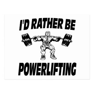 I'd Rather Be Powerlifting Weightlifting Postcard