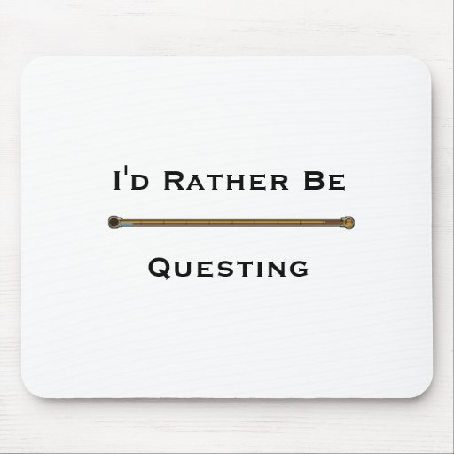 I'd Rather Be Questing - EQ2 Mouse Pad