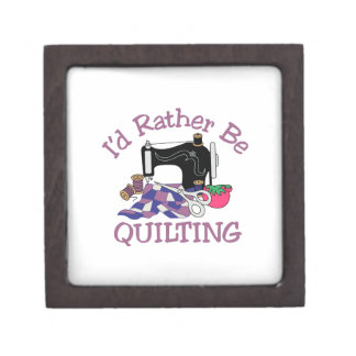 Id Rather be Quilting Jewelry Box