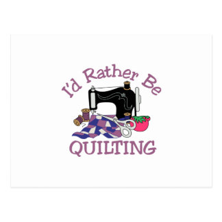Id Rather be Quilting Postcard
