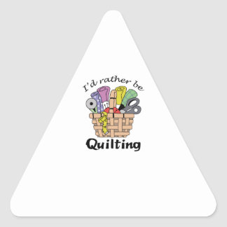 ID RATHER BE QUILTING TRIANGLE STICKER