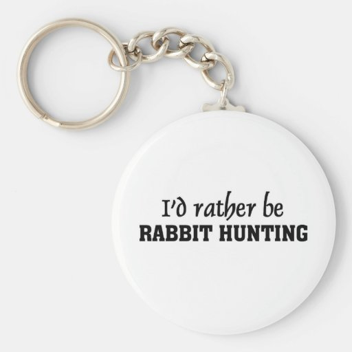 I'd rather be rabbit hunting basic round button keychain