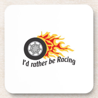 ID RATHER BE RACING BEVERAGE COASTER